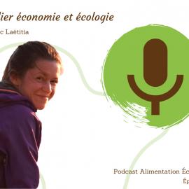 Podcast #09 – Allier économie et écologie avec Laëtitia